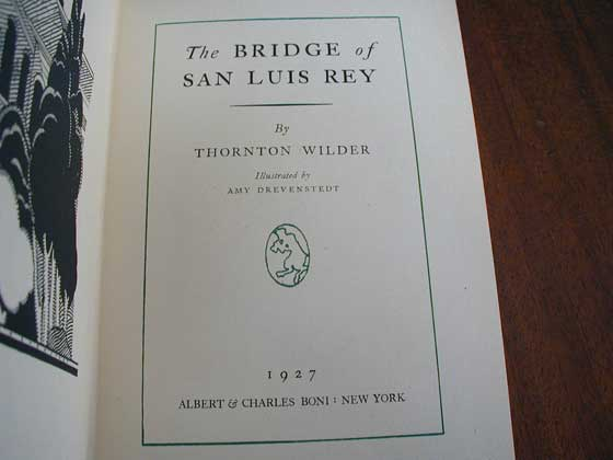Picture of the title page for the first U.S. edition of The Bridge of San Luis Rey.  1927