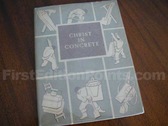 This is the true first edition of Christ in Concrete.  It was a small 41 page book
