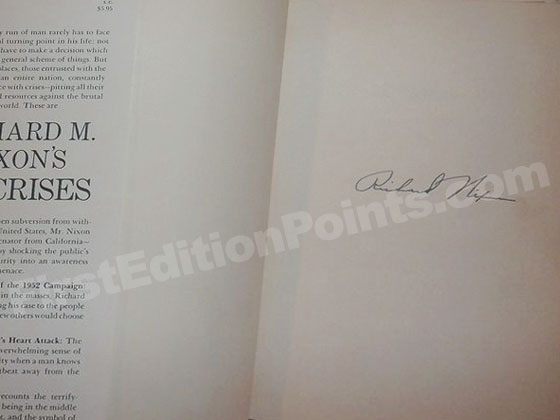 Some first edition copies of Six Crises have an autopen signature on the first blank fly