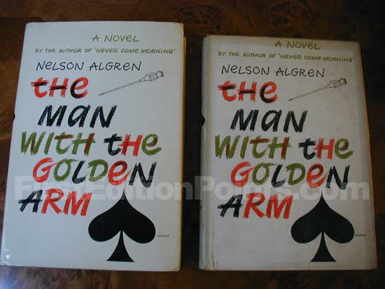 The book on the left is the true first edition of The Man with the Golden Arm.  The book
