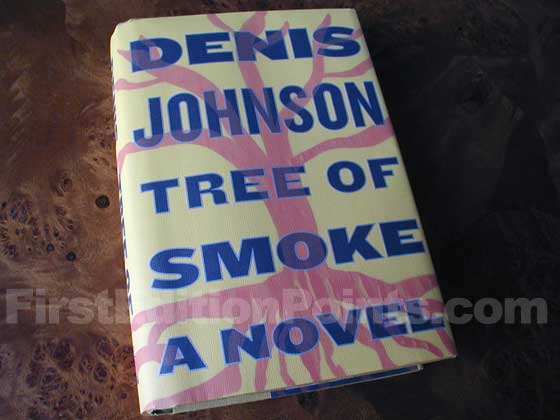 Picture of the 2007 first edition dust jacket for Tree of Smoke.